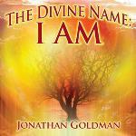 Jonathan Goldman - The Divine Name: I Am