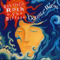 Gabrielle Roth and The Mirrors - Double Wave