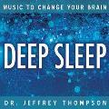 Dr Jeffrey Thompson - Music to Change Your Brain - Deep Sleep - 4 CDs