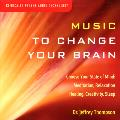 Dr Jeffrey Thompson - Music to Change your Brain