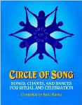Circle of Song - Songs, Chants, and Dances for Ritual and Celebration - Kate Marks