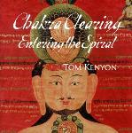 Tom Kenyon - Chakra Clearing: Entering the Spiral - 4 CDs