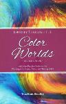 "Thea Beaulieu - Journey through the Color Worlds – ""Revised Edition"""