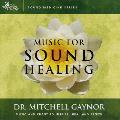 Dr Mitchell Gaynor - Music for Sound Healing