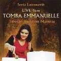 Sonia Loinsworth - Live from Tomba Emmanuelle: Tibetan Buddhist Mantras