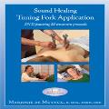 Sound Healing Tuning Fork Application - Marjorie De Muynck - DVD