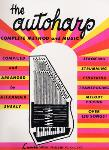 The Autoharp - Complete Method and Music